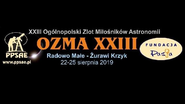 Rusza Ogólnopolski Zlot Miłośników Astronomii OZMA w Radowie Małym.